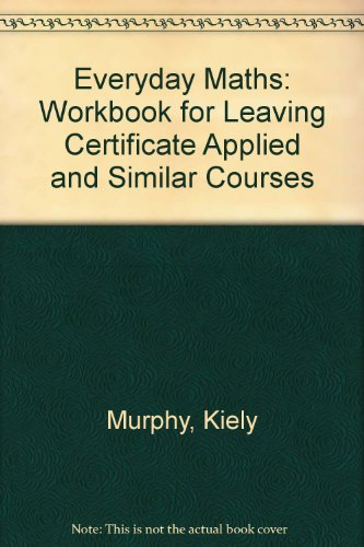 Everyday Maths: Workbook for Leaving Certificate Applied and Similar Courses