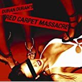 Red Carpet Massacreby Duran Duran