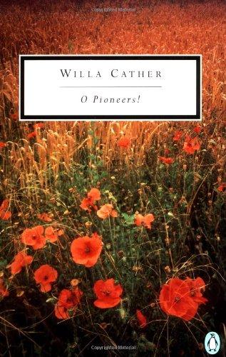 O Pioneers! (Penguin Classics)