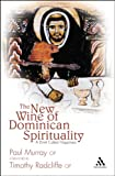 img - for The New Wine of Dominican Spirituality: A Drink Called Happiness book / textbook / text book