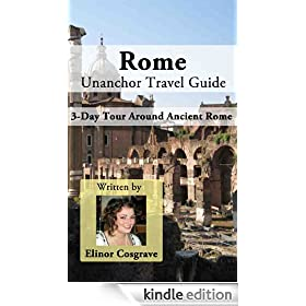 Rome Unanchor Travel Guide - A 3-Day Tour Around Ancient Rome