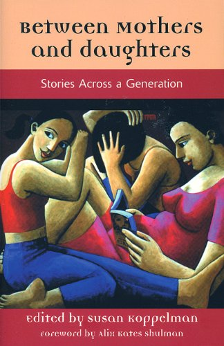 Between Mothers and Daughters : Stories Across a Generation (The Women's Stories Project)