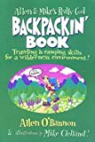 img - for By Allen O'bannon Allen & Mike's Really Cool Backpackin' Book: Traveling & Camping Skills For A Wilderness Environment (1st) book / textbook / text book