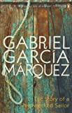 The Story of a Shipwrecked Sailor (0141032448) by García Márquez, Gabriel.