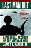 img - for Last Man Out: A Personal Account of the Vietnam War book / textbook / text book
