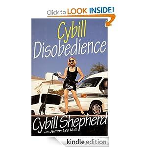 Cybill Disobedience  by Cybill Shepherd , Aimee Lee Ball