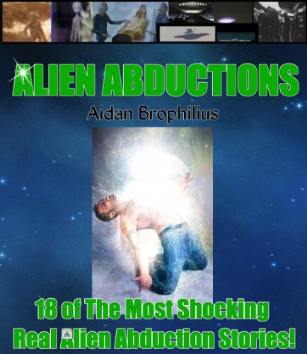 ALIEN ABDUCTIONS - 18 of The Most Shocking & True Alien Abduction Stories! PDF