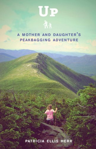 <strong>Patricia Ellis Herr's <em>UP: A MOTHER AND DAUGHTER'S PEAKBAGGING ADVENTURE</em> Comes Out Today! And boy, are you in luck! Kids Corner At Kindle Nation Daily Has an Exclusive Interview With Author Patricia Ellis Herr!</strong>