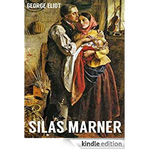 SILAS MARNER (illustrated, complete and unabridged 150th Anniversary Edition)