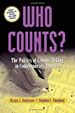 img - for Who Counts: The Politics of Census-Taking in Contemporary America book / textbook / text book
