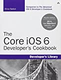 The Core iOS 6 Developers Cookbook (4th Edition) (Developers Library)