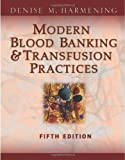 img - for By Denise Harmening Modern Blood Banking & Transfusion Practices (Modern Blood Banking and Transfusion Practice) (5th Edition) book / textbook / text book