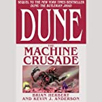Dune: The Machine Crusade (       UNABRIDGED) by Brian Herbert, Kevin J. Anderson Narrated by Scott Brick