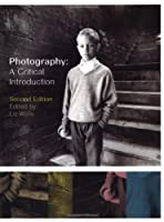Photography A Critical Introduction by Wells