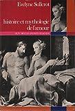 img - for Histoire et mythologie de l'amour: Huit siecles d'ecrits feminins (H.L) (French Edition) book / textbook / text book