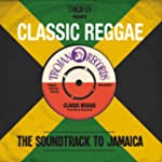 Trojan Presents: Classic Reggae - The...