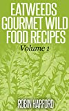 Eatweeds Gourmet Wild Food Recipes (English Edition)