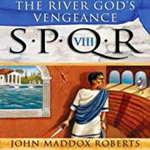 SPQR VIII: The River God's Vengeance Audiobook by John Maddox Roberts Narrated by John Lee