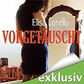 Vorgetäuscht | Elisa Lorello