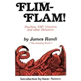 Flim-Flam! Psychics, ESP, Unicorns, and Other Delusions ~ James Randi