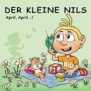 Der kleine Nils: April, April...! (Die besten Telefonstreiche des Jahres) Hörspiel