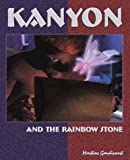 Kanyon and the Rainbow Stone