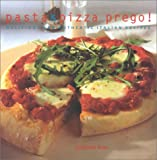 img - for Pasta and Pizza Prego: Delicious and Authentic Italian Recipes book / textbook / text book