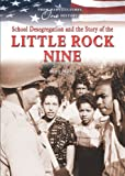 img - for School Desegregation and the Story of the Little Rock Nine (From Many Cultures, One History) book / textbook / text book