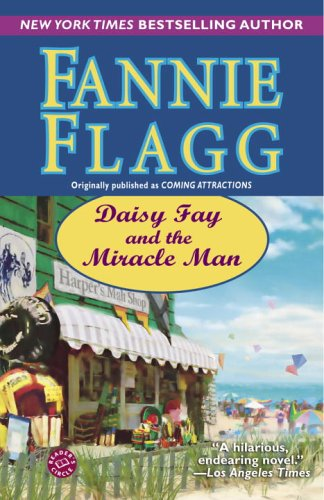Daisy Fay and the Miracle Man  A Novel, Fannie Flagg