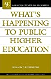 img - for What's Happening to Public Higher Education? (American Council on Education/Oryx Press Series on Higher Education) book / textbook / text book