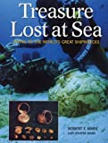 Treasure Lost at Sea: Diving to the World's Great Shipwrecks (1552978729) by Marx, Robert