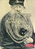 echange, troc Dominique Roger, Olivier Bouze - Une Auvergne si étrange