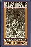 The Last Tsar: The Life And Death Of Nicholas II (1385423730) by Radzinsky, Edvard