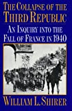 The Collapse of the Third Republic: An Inquiry into the Fall of France in 1940 (0306805626) by Shirer, William L.