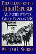 The Collapse of the Third Republic: An Inquiry into the Fall of France in 1940: William L. Shirer: 9780306805622: Amazon.com: Books