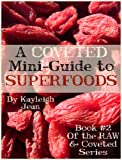 A Coveted Mini-Guide to SUPERFOODS (RAW & Coveted Lifestyle Series)