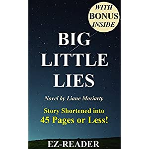 Big Little Lies: Novel by Liane Moriarty -- Story Shortened into 45 Pages or Less! (Big Little Lies: Shortened Version -- Paperback, Audio, Audible, H