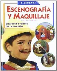 Escenografia Y Maquillaje (Spanish Edition): Mónica Martí; Isabel