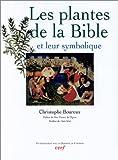 echange, troc Christophe Boureux - Les Plantes de la Bible et leur Symbolique