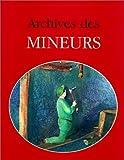echange, troc Jacques Borgé, Nicolas Viasnoff - Archives des mineurs