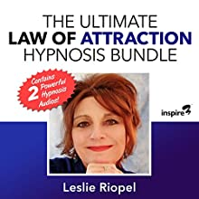 The Ultimate Law of Attraction Hypnosis Bundle Speech by Leslie Riopel Narrated by Leslie Riopel