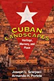 img - for Cuban Landscapes: Heritage, Memory, and Place (Texts in Regional Geography, a Guilford Series) book / textbook / text book