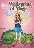 Wellspring of Magic (Creative Girls Enchanted Adventures)