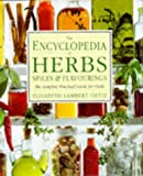 Encyclopedia of Herbs, Spices and Flavourings (Encyclopaedia of) (0863189822) by Ortiz, Elisabeth Lambert