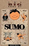 img - for The Big Book of Sumo: History, Practice, Ritual, Fight book / textbook / text book