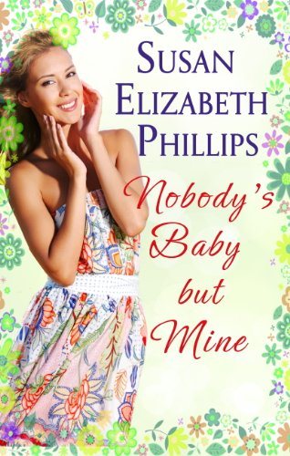 Susan Elizabeth Phillips - Nobody's Baby But Mine: Number 3 in series (Chicago Stars Series) (English Edition)