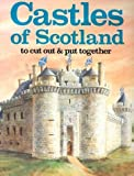 Castles of Scotland To Cut Out & Put Together (088388111X) by Bellerophon Books