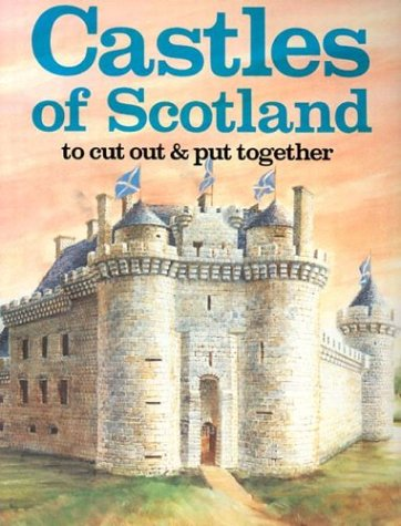 Castles of Scotland To Cut Out  Put Together088390201X