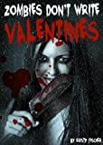 Zombies Dont Write Valentines: A YA Short Story