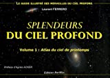 Splendeurs du ciel profond : Volume 1, Atlas du ciel de printemps